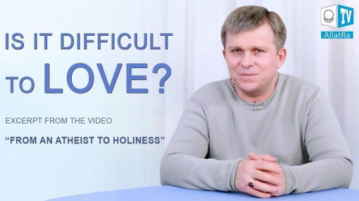 Is it Difficult to Love?  How to Believe in Oneself?
