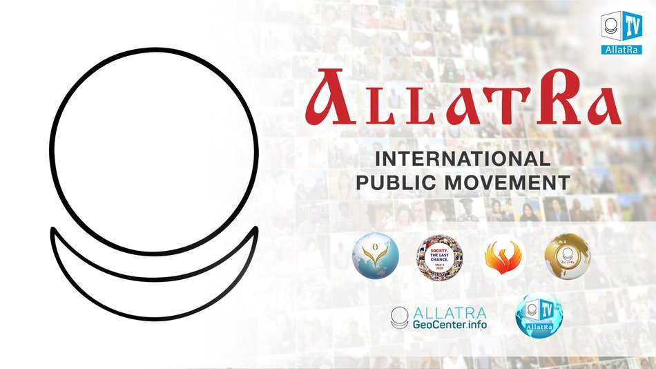 ALLATRA – THE CHOICE OF PEOPLE TO CHANGE THE WORLD FOR THE BETTER