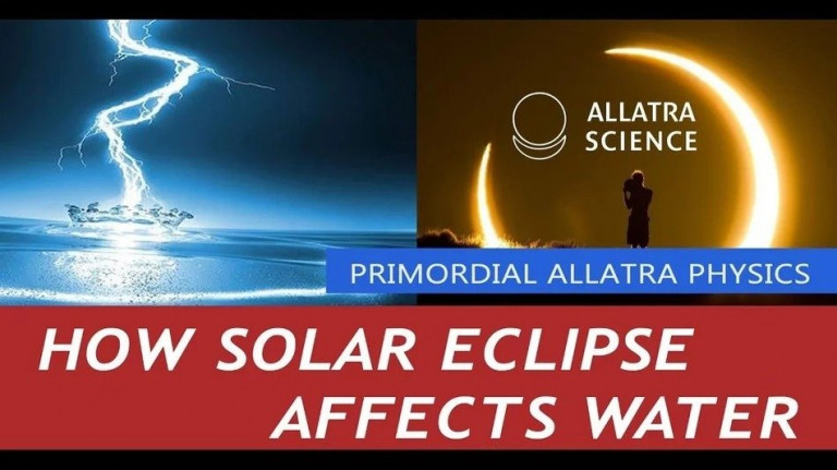 How Solar Eclipse Affects Water. From ALLATRA PHYSICS report