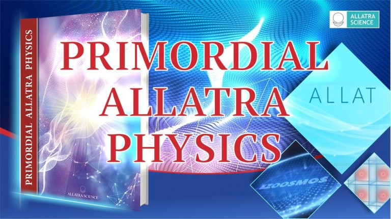 Postulate in the Cognition of Life. Primordial Allatra Physics