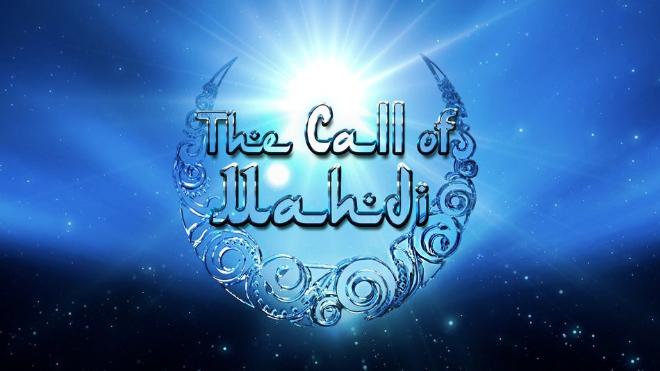 THE CALL OF MAHDI