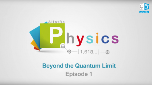 Beyond the Quantum Limit. Episode 1. Exploring the PRIMORDIAL ALLATRA PHYSICS Report