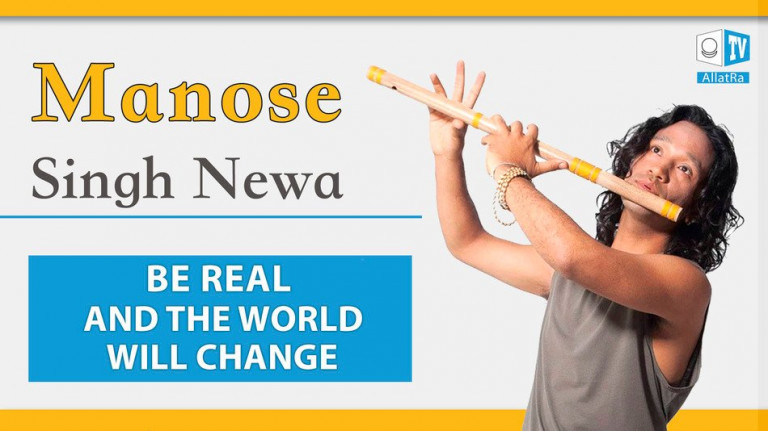 Be REAL and the World will Change – Musician Manose Singh Newa for ALLATRA TV