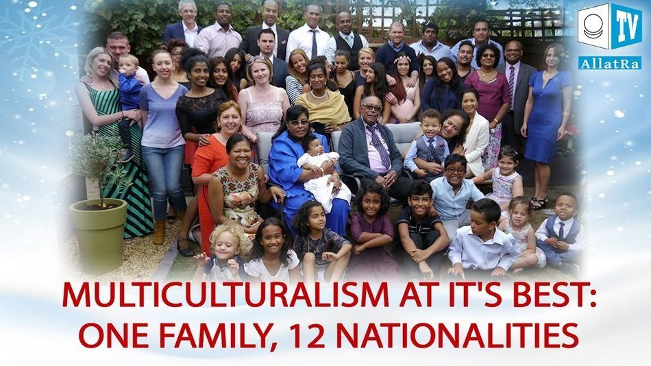 Multiculturalism at it's best One family, 12 nationalities AllatRa TV