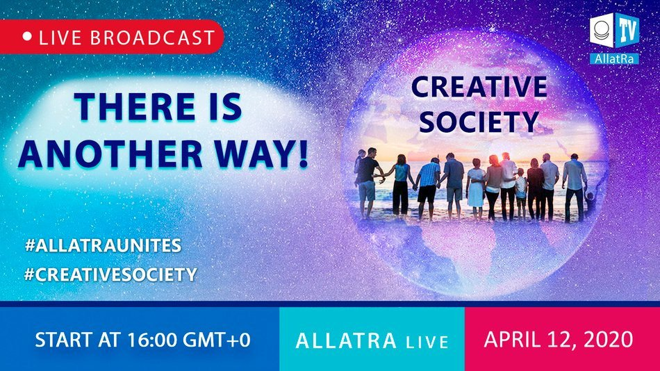There is another way!  ALLATRA LIVE