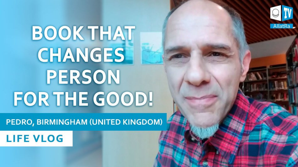 AllatRa – Book that Changes Person for the Good! Pedro, Birmingham (United Kingdom). LIFE