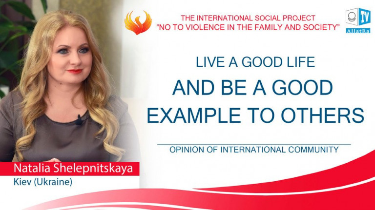 Live a good life and be a good example to others. Natalia Shelepnitskaya, opera singer