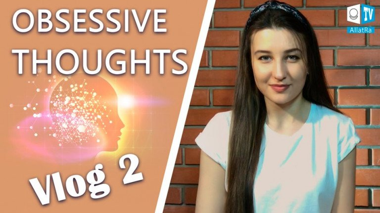 My way to Life  Vlog 2. Obsessive Thoughts