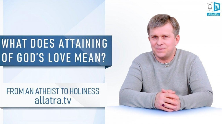 What does Attaining of God's Love mean?