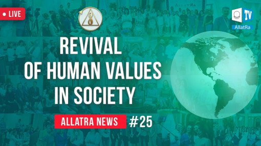 Revival of human values in society | ALLATRA news LIVE #25