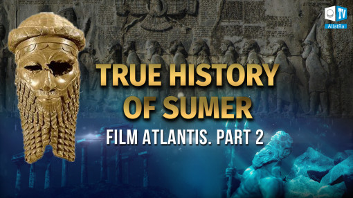 Ancient Sumer and Mesopotamia: Origins of modern society. Film Atlantis. Part 2