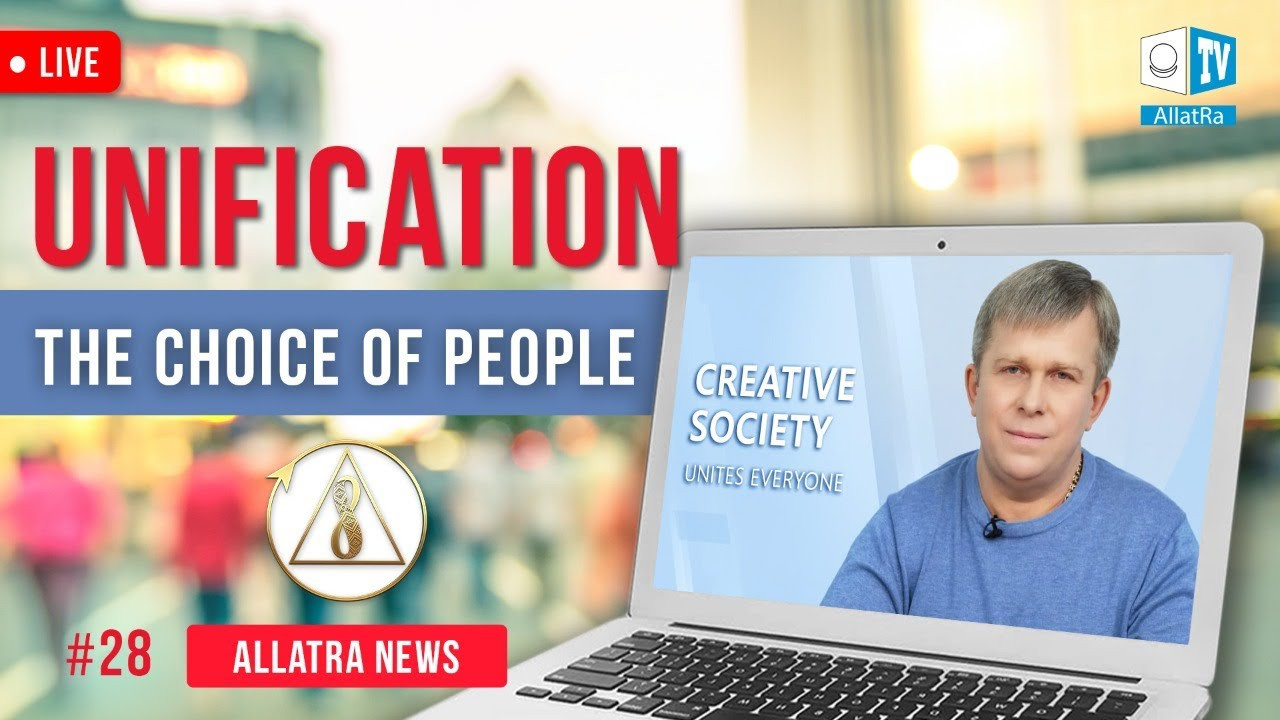 Uniting People for One Purpose - Creative Society | ALLATRA News. LIVE #28