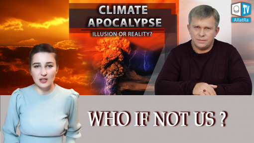 "Who if not us? | Insights after watching the video ""CLIMATE APOCALYPSE: ILLUSION OR REALITY?"""
