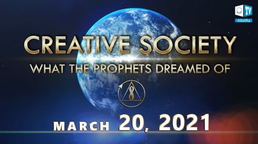 Creative Society. What the prophets dreamed of. TRAILER. March 20, 2021. Global Online Conference