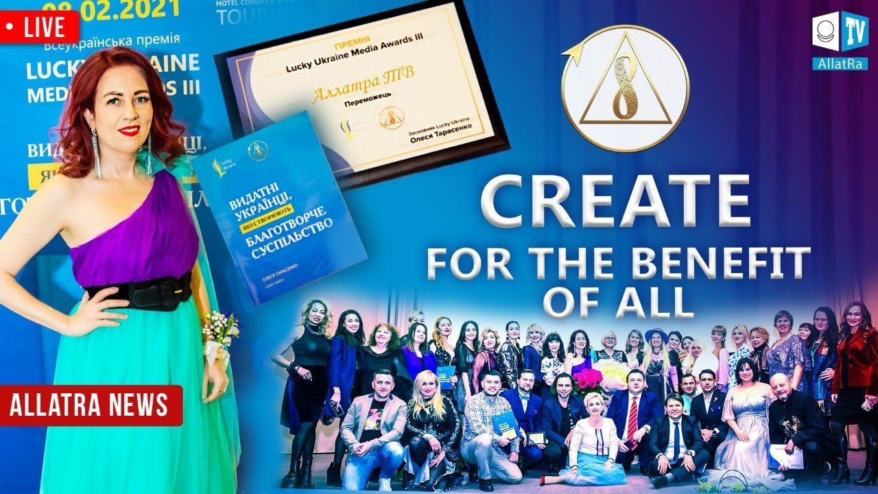 Create for the Benefit of Everyone   ALLATRA News. LIVE #37