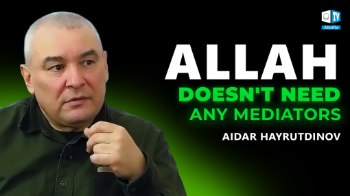 Allah doesn't need any mediators | Aidar Khairutdinov. Ph.D. in philosophy, Islamic scholar, teacher, historian, author of books