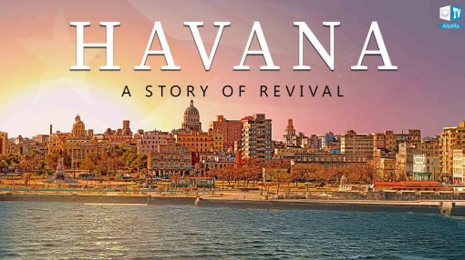 Havana and Its People. A STORY OF REVIVAL | Documentary Film