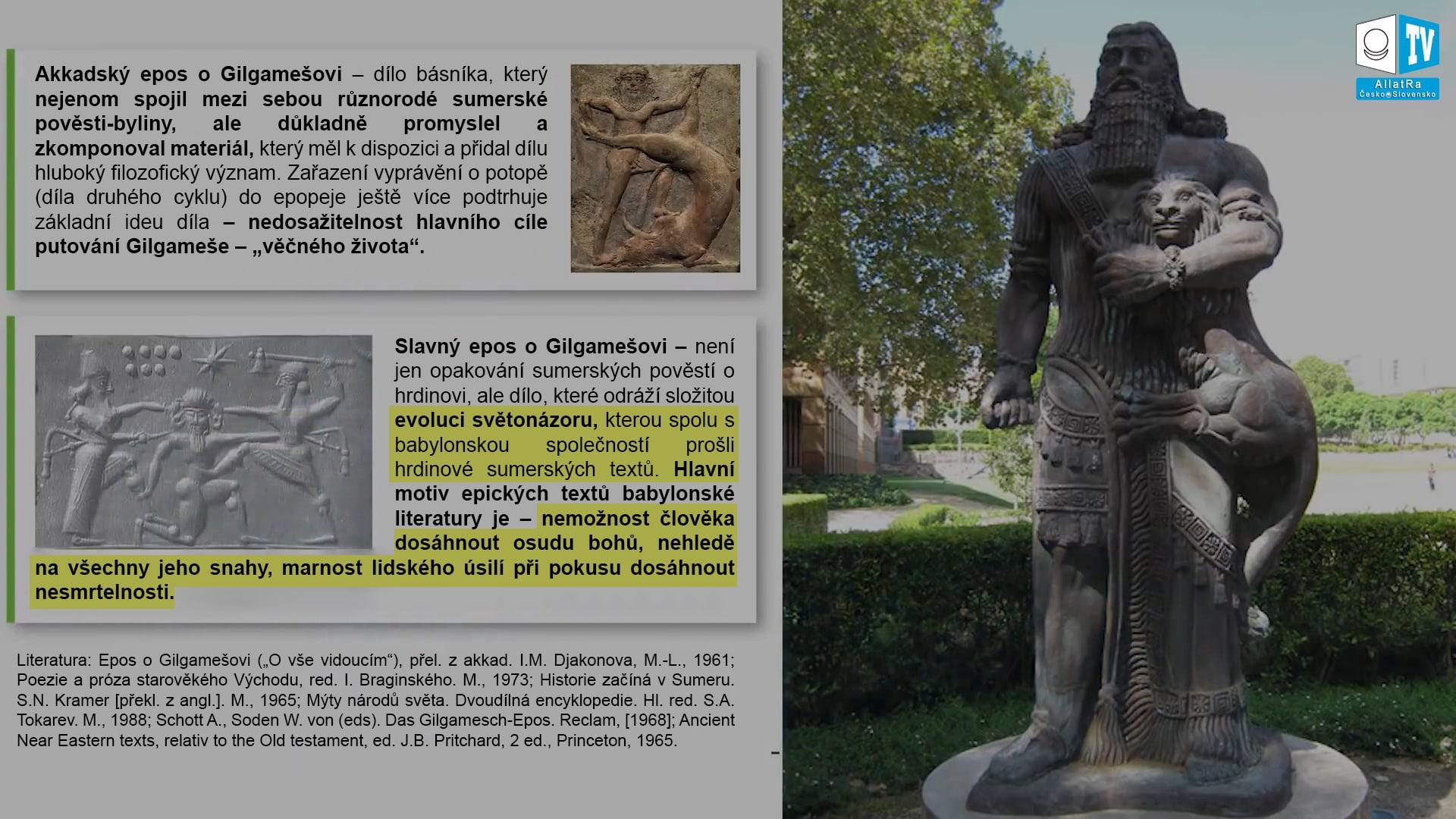 Akkadský epos o Gilgamešovi.